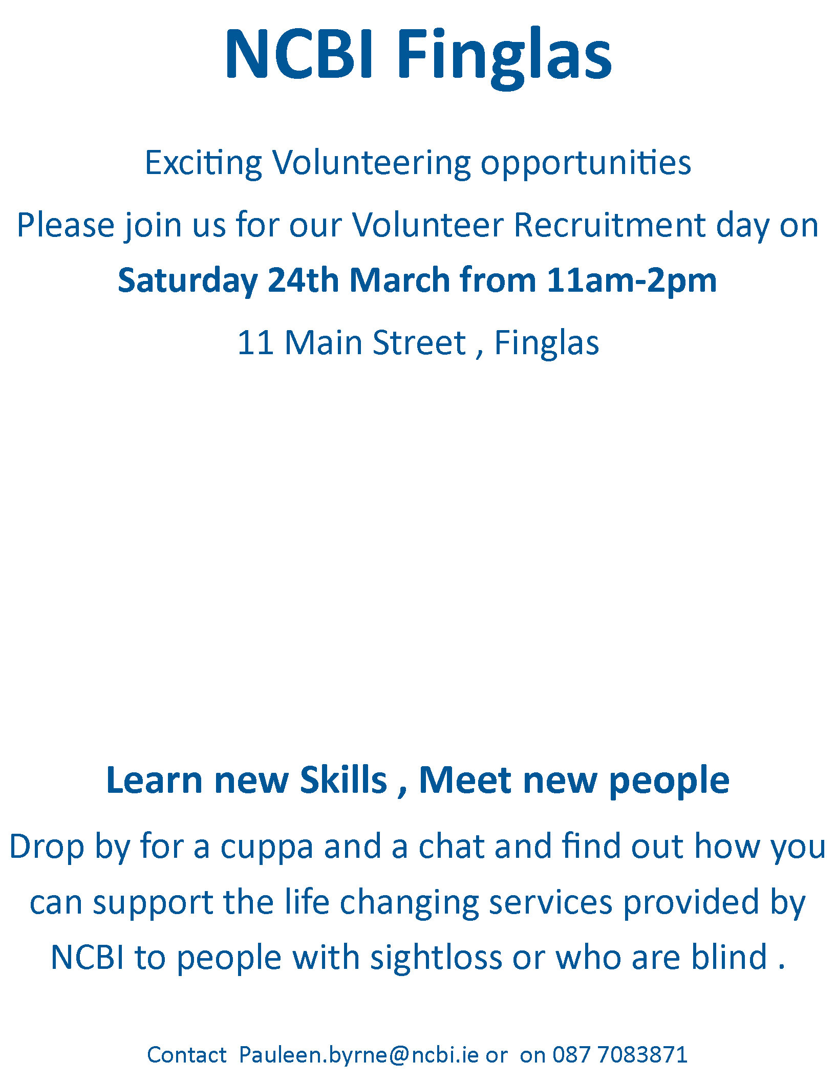Image is of poster advertising the upcoming volunteer recruitment day this Saturday , the 24th March between 11am and 2pm at the NCBI shop, 11Main St Finglas