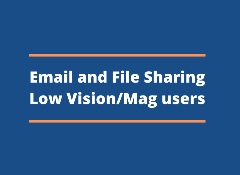 Email and File Sharing Low VisionMag users
