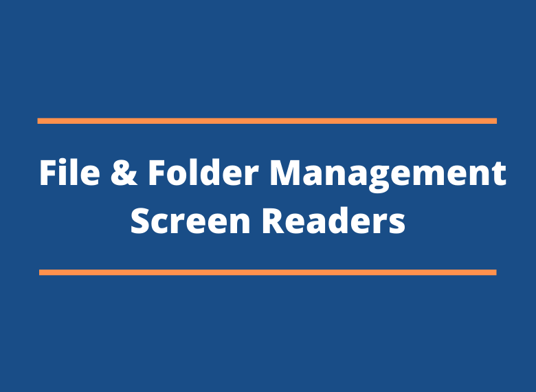 File and folder Management - Screen readers