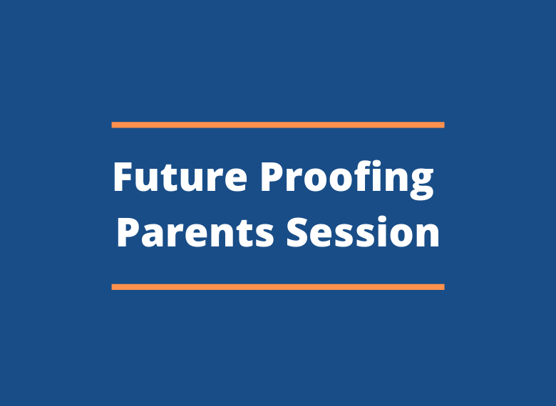 Future Proofing - Parents Session