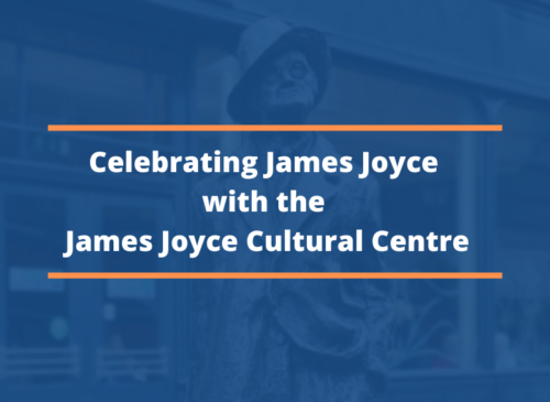 celebrating James Joyce with the James Joyce Cultural centre