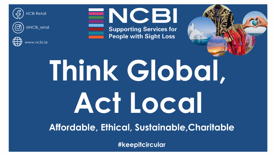 Think Global, Act Local, Affordable. Ethical, Sustainable & Charitable