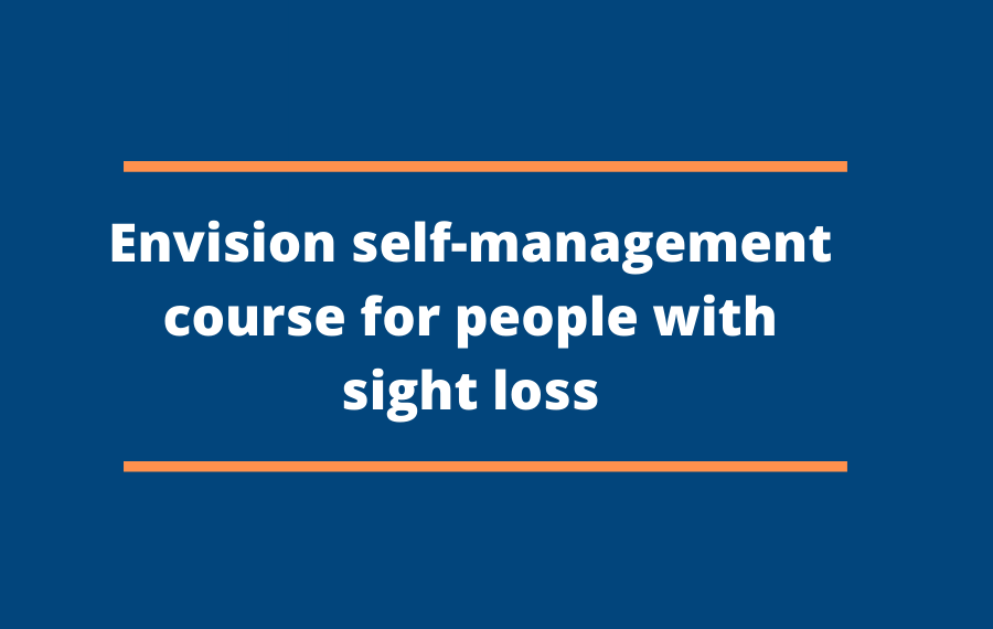 Envision self-management course for people with sight loss