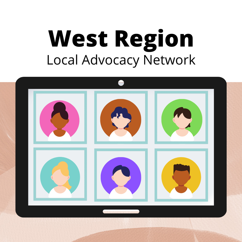 six people on a video call with text West Region Local Advocacy Network