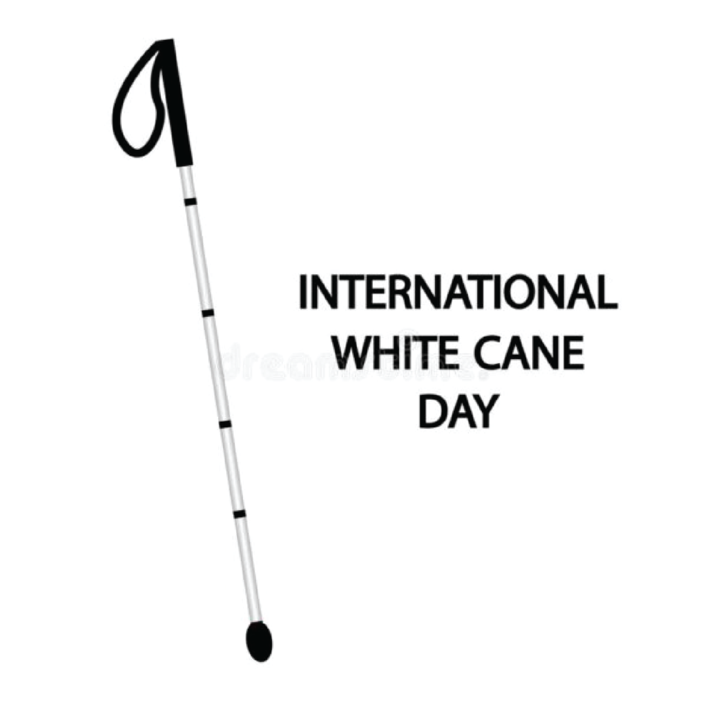 Image of white cane with words International White Cane Day around it.